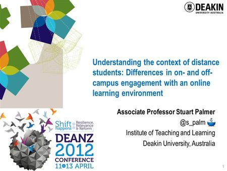Understanding the context of distance students: Differences in on- and off- campus engagement with an online learning environment Associate Professor Stuart.