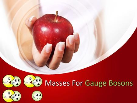 Masses For Gauge Bosons. A few basics on Lagrangians Euler-Lagrange equation then give you the equations of motion: