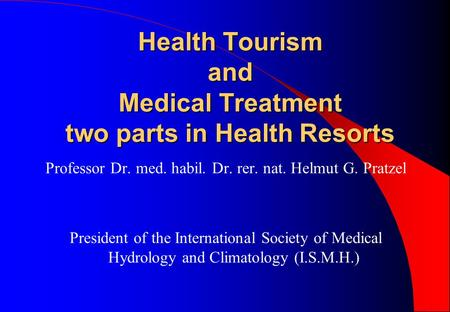 Health Tourism and Medical Treatment two parts in Health Resorts