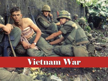 Vietnam War. Essential Questions Was it possible for the United States to have definitively won the Vietnam War? What experiences did American soldiers.