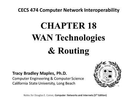 CECS 474 Computer Network Interoperability WAN Technologies & Routing