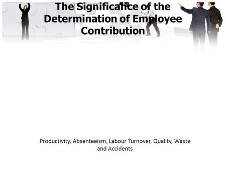 The Significance of the Determination of Employee Contribution