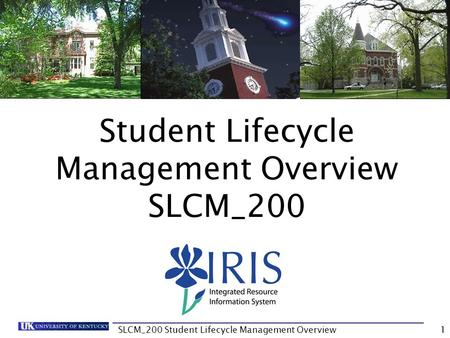 Student Lifecycle Management Overview SLCM_200 1SLCM_200 Student Lifecycle Management Overview.