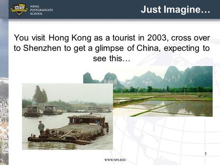 1 Just Imagine… You visit Hong Kong as a tourist in 2003, cross over to Shenzhen to get a glimpse of China, expecting to see this…