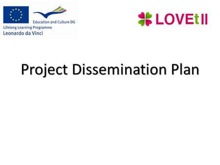 Project Dissemination Plan. Planning for dissemination Several questions: – What (the message) – To whom (the audience) – How (the method) – When (the.