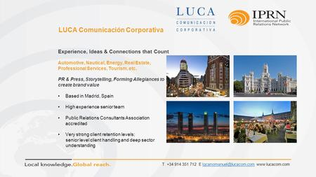 LUCA Comunicación Corporativa Experience, Ideas & Connections that Count Automotive, Nautical, Energy, Real Estate, Professional Services, Tourism, etc.