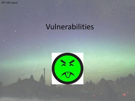 Vulnerabilities. flaws in systems that allow them to be exploited provide means for attackers to compromise hosts, servers and networks.