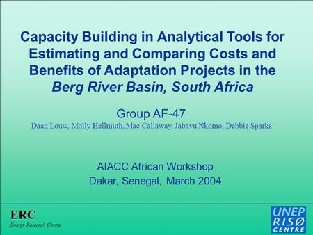 Capacity Building in Analytical Tools for Estimating and Comparing Costs and Benefits of Adaptation Projects in the Berg River Basin, South Africa AIACC.