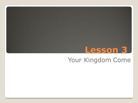 Lesson 3 Your Kingdom Come. Homework Review Reading Assignment: Read from pgs. 19-22 A Man for All Peoples, by Don Richardson Homework Questions: Q1.)