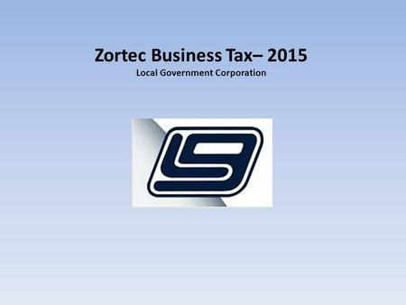 Zortec Business Tax– 2015 Local Government Corporation.