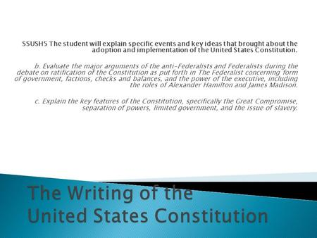 SSUSH5 The student will explain specific events and key ideas that brought about the adoption and implementation of the United States Constitution. b.