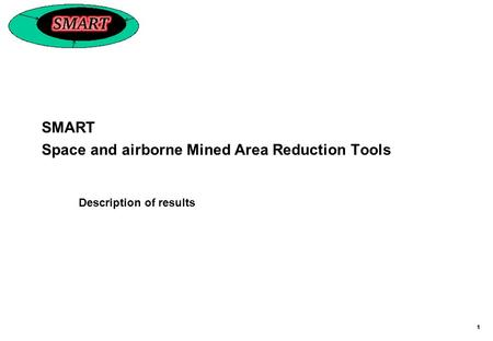 11 SMART Space and airborne Mined Area Reduction Tools Description of results.
