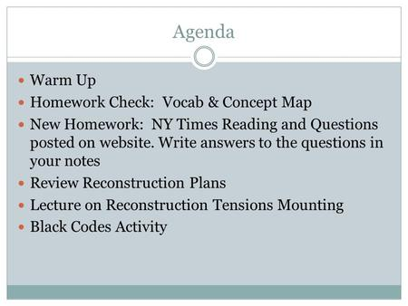 Agenda Warm Up Homework Check: Vocab & Concept Map New Homework: NY Times Reading and Questions posted on website. Write answers to the questions in your.