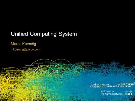 © 2009 Cisco Systems, Inc. All rights reserved. Cisco Public Presentation_ID 1 Session ID 20PT Unified Computing System Marco Kuendig