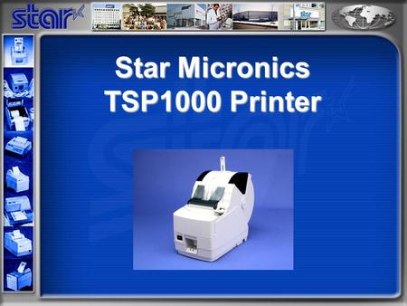 Star Micronics TSP1000 Printer. TSP1000 Applications The TSP1000 is perfect for the following applications:  Industrial kitchen  Entertainment ticketing.