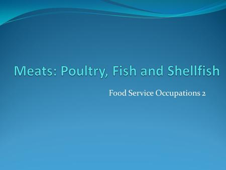 Meats: Poultry, Fish and Shellfish
