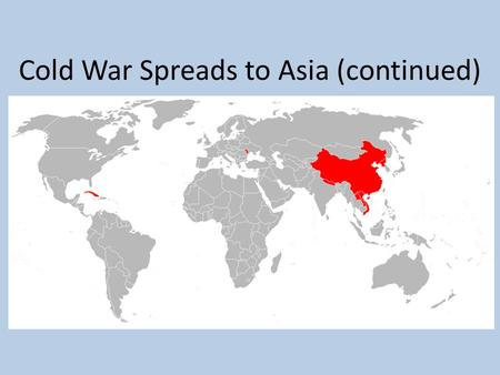Cold War Spreads to Asia (continued). Today's Agenda Vietnam Discuss split, war, and leadership during Cold War Video Clip Cambodia Discuss rise of Khmer.