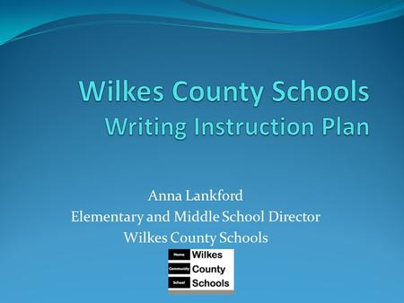 Anna Lankford Elementary and Middle School Director Wilkes County Schools.