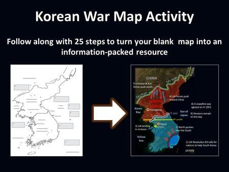 Korean War Map Activity Follow along with 25 steps to turn your blank map into an information-packed resource.