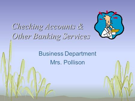 Checking Accounts & Other Banking Services Business Department Mrs. Pollison.