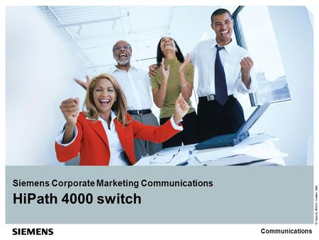 © Siemens NV/SA, October 2004 Communications HiPath 4000 switch Siemens Corporate Marketing Communications.