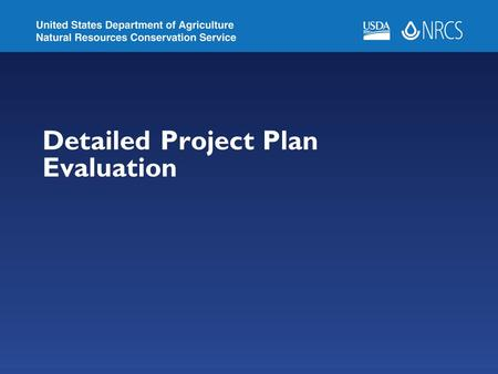 Detailed Project Plan Evaluation. Objectives Contrast the general and detailed evaluations Understand what is to assessed in the detailed evaluation process.