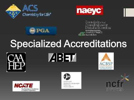 Specialized Program Accreditations on Campus Association of Collegiate Business Schools and Programs Professional Golf Association of America American.