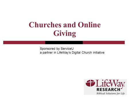 Churches and Online Giving Sponsored by ServiceU a partner in LifeWay's Digital Church initiative.