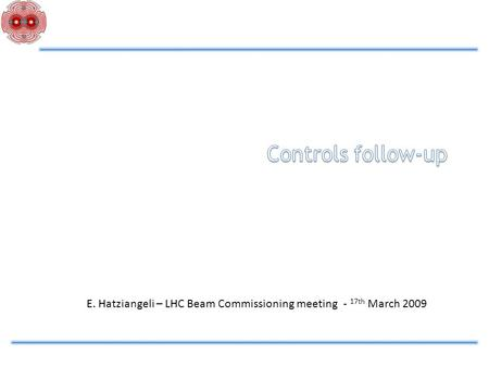 E. Hatziangeli – LHC Beam Commissioning meeting - 17th March 2009.
