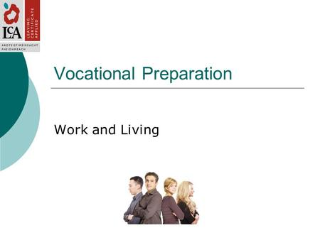 Vocational Preparation Work and Living. Overview  To enable students make a successful transition from school / centre to working life  An examination.