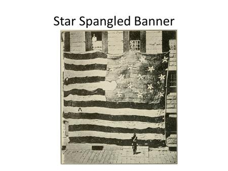 Star Spangled Banner. What is the Star Spangled Banner? 1.The song is our national anthem. 2.A national anthem is a nation's official song. 3.Just like.