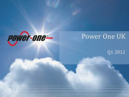 Power One UK Q1 2012. Confidential 1 1 Company Key Figures  Design, Manufacturing, Sales and Service Centres in Asia, Europe, and North America  R&D.