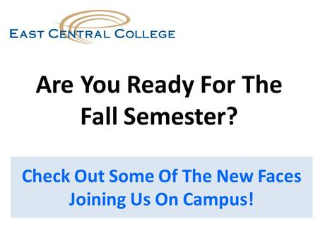 Are You Ready For The Fall Semester? Check Out Some Of The New Faces Joining Us On Campus!