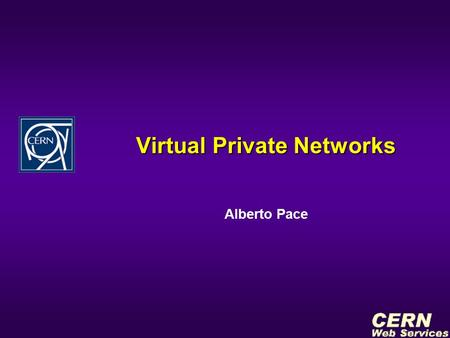Virtual Private Networks Alberto Pace. IT/IS Technical Meeting – January 2002 What is a VPN ? u A technology that allows to send confidential data securely.