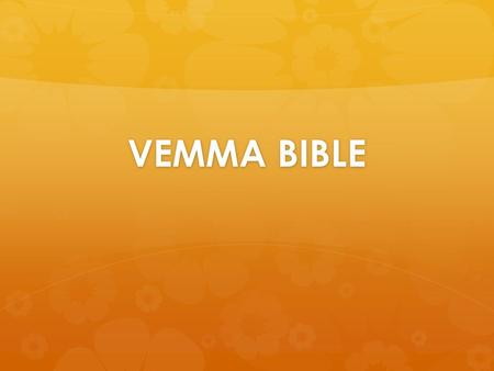 VEMMA BIBLE. Follow The SYSTEM S ave Y our S elf T ime E nergy & M oney Do not try to reinvent the wheel. Duplicate success. It is already working! Say.