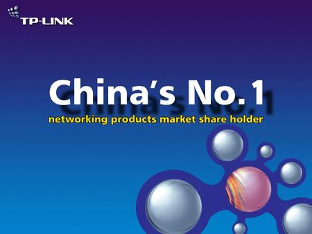 Company Overview TP-LINK Technologies CO., LTD.