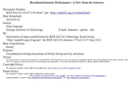 "Broadband Internet Performance: A View from the Gateway Document Number: IEEE 802.16-12-0373-00-Smet"", per  Date Submitted:"