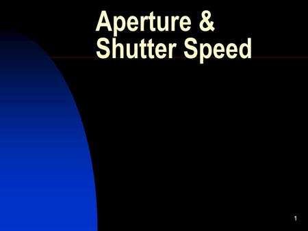 1 Aperture & Shutter Speed. 2 Exposure To determine the correct exposure for your negative, you will need to know the correct combination of Aperture.