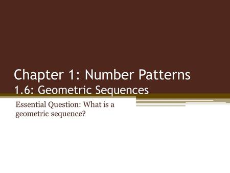 Chapter 1: Number Patterns 1.6: Geometric Sequences