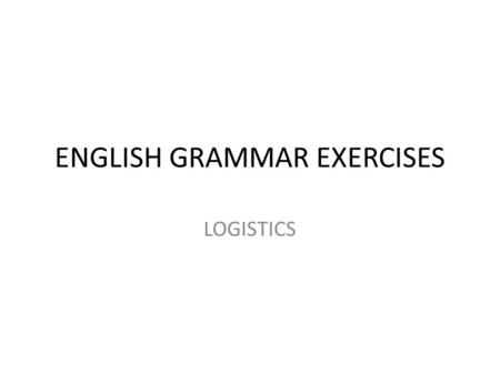 ENGLISH GRAMMAR EXERCISES LOGISTICS. Simple Past Tenses [-ed]- Gap filling On Monday Diano SPA …reported ……. [report] increased profits for the year.