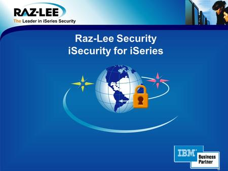 Raz-Lee Security iSecurity for iSeries. 2 Facts about Raz-Lee  Internationally renowned iSeries solutions provider  Founded in 1983  100% focused on.