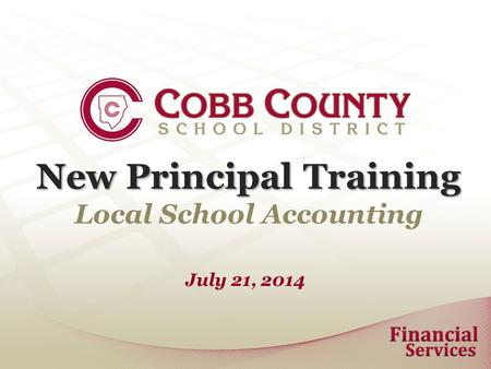 New Principal Training Local School Accounting July 21, 2014.