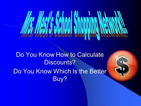 Do You Know How to Calculate Discounts? Do You Know Which Is the Better Buy?