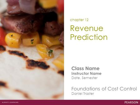 Class Name Instructor Name Date, Semester Foundations of Cost Control Daniel Traster Revenue Prediction chapter 12.