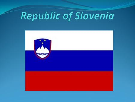 Republic of Slovenia (Republika Slovenija) is a nation state,situated in Central Europe,at the crossroad of main European cultural and trade routes. It.