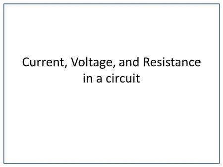 Current, Voltage, and Resistance in a circuit