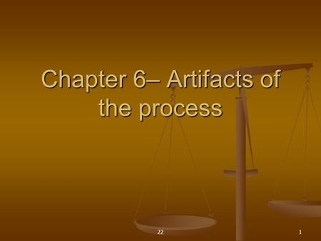 Chapter 6– Artifacts of the process