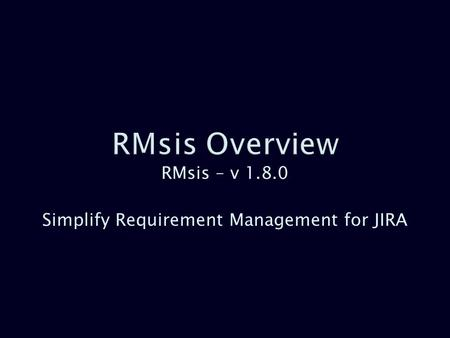 RMsis – v Simplify Requirement Management for JIRA