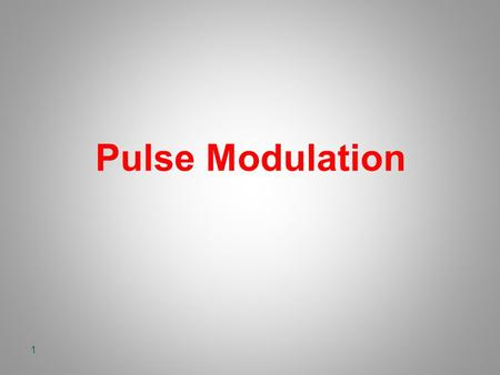 Pulse Modulation 1. Introduction In Continuous Modulation C.M. a parameter in the sinusoidal signal is proportional to m(t) In Pulse Modulation P.M. a.