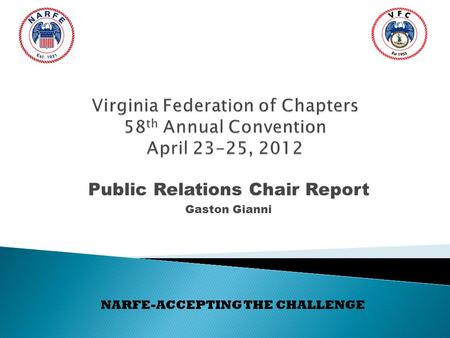 Public Relations Chair Report Gaston Gianni NARFE-ACCEPTING THE CHALLENGE.